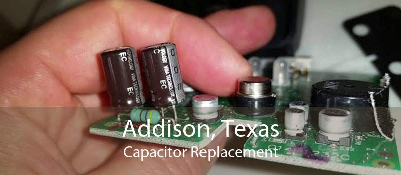 Addison, Texas Capacitor Replacement