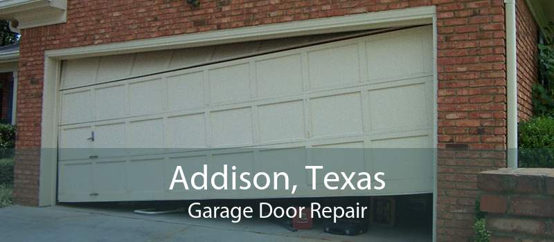 Addison, Texas Garage Door Repair