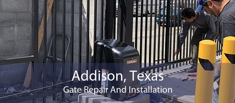 Addison, Texas Gate Repair And Installation