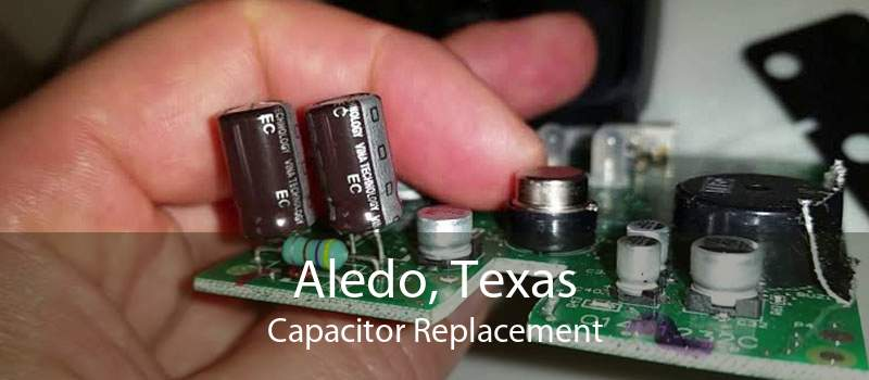 Aledo, Texas Capacitor Replacement