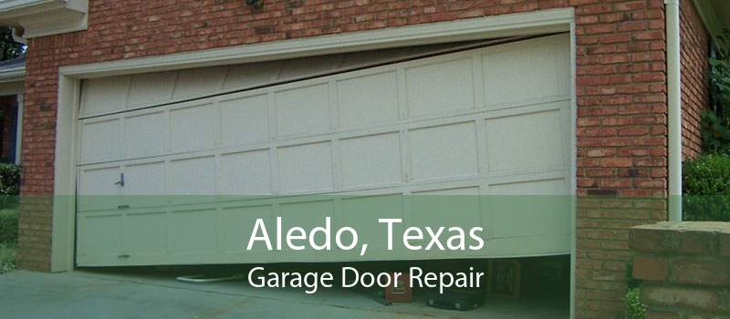 Aledo, Texas Garage Door Repair