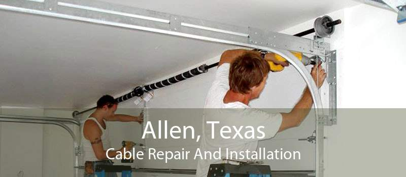 Allen, Texas Cable Repair And Installation