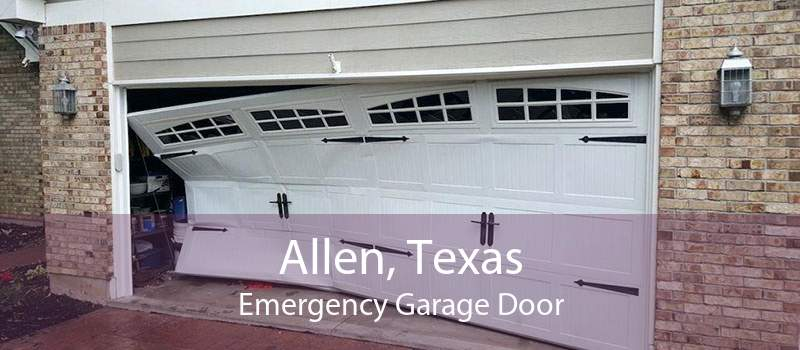 Allen, Texas Emergency Garage Door