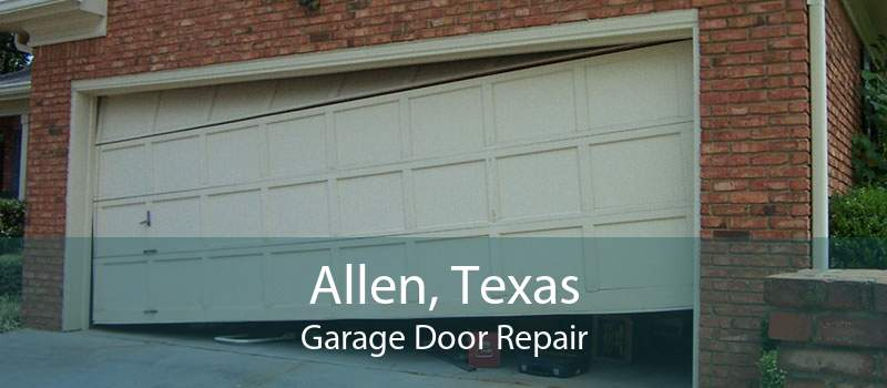 Allen, Texas Garage Door Repair