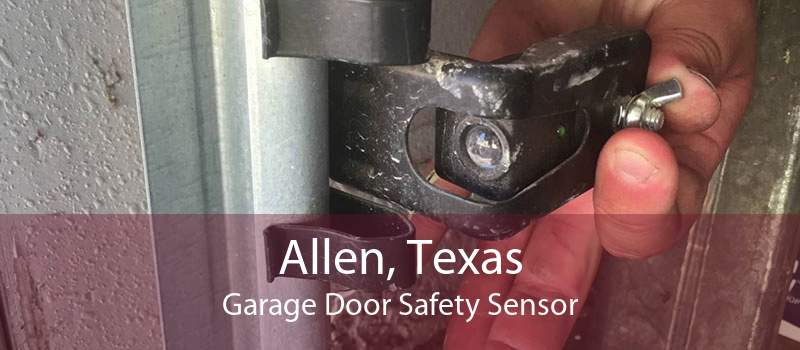 Allen, Texas Garage Door Safety Sensor