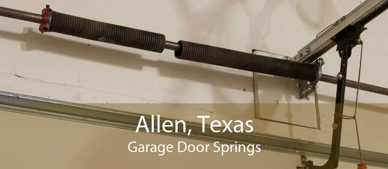Allen, Texas Garage Door Springs