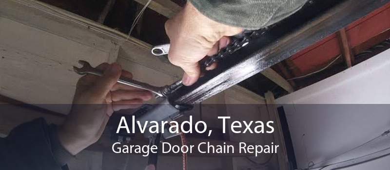 Alvarado, Texas Garage Door Chain Repair
