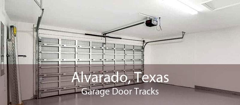 Alvarado, Texas Garage Door Tracks