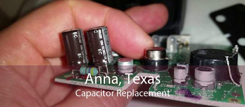 Anna, Texas Capacitor Replacement