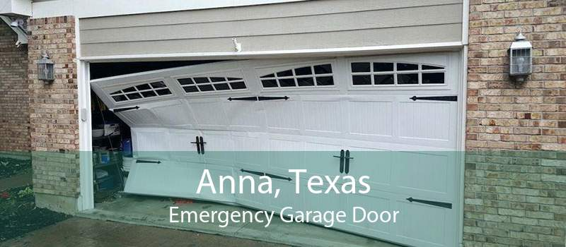 Anna, Texas Emergency Garage Door