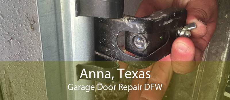 Anna, Texas Garage Door Repair DFW