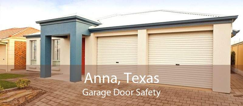 Anna, Texas Garage Door Safety