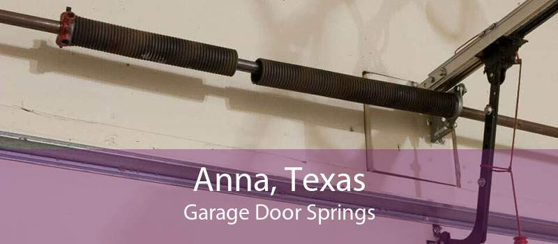 Anna, Texas Garage Door Springs