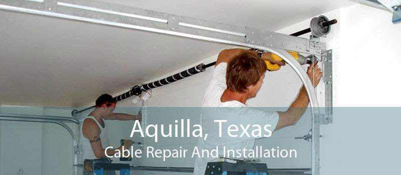 Aquilla, Texas Cable Repair And Installation