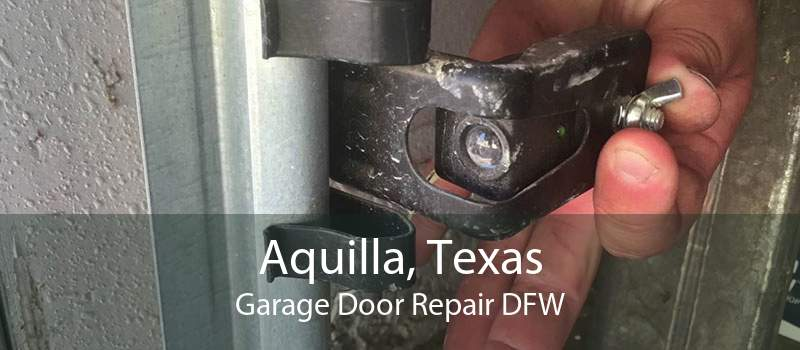 Aquilla, Texas Garage Door Repair DFW