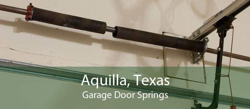 Aquilla, Texas Garage Door Springs