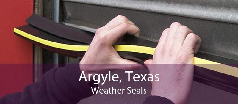 Argyle, Texas Weather Seals