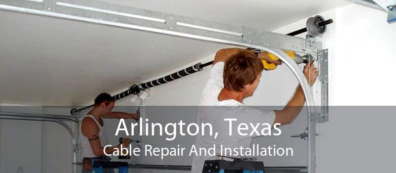 Arlington, Texas Cable Repair And Installation