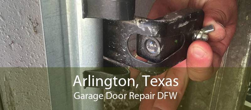Arlington, Texas Garage Door Repair DFW