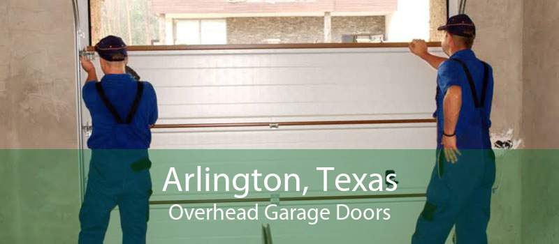 Arlington, Texas Overhead Garage Doors
