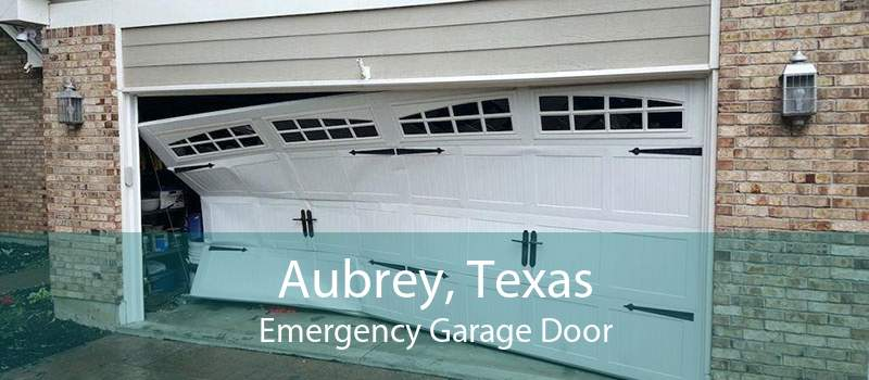 Aubrey, Texas Emergency Garage Door