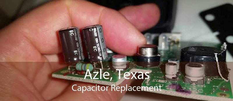 Azle, Texas Capacitor Replacement