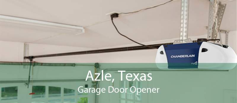 Azle, Texas Garage Door Opener