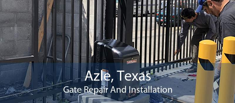 Azle, Texas Gate Repair And Installation