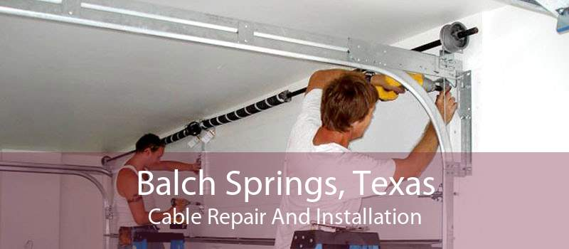 Balch Springs, Texas Cable Repair And Installation