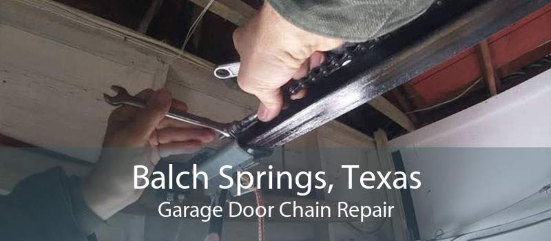 Balch Springs, Texas Garage Door Chain Repair
