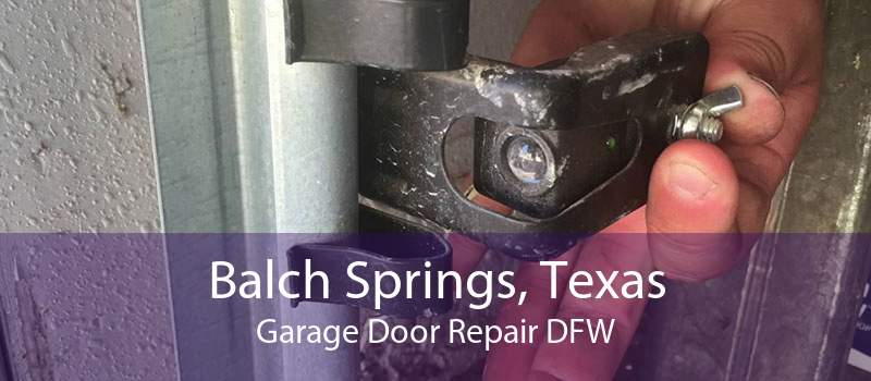 Balch Springs, Texas Garage Door Repair DFW