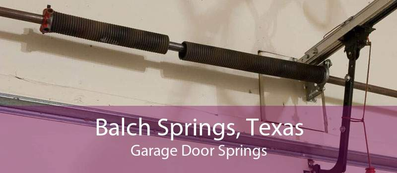 Balch Springs, Texas Garage Door Springs