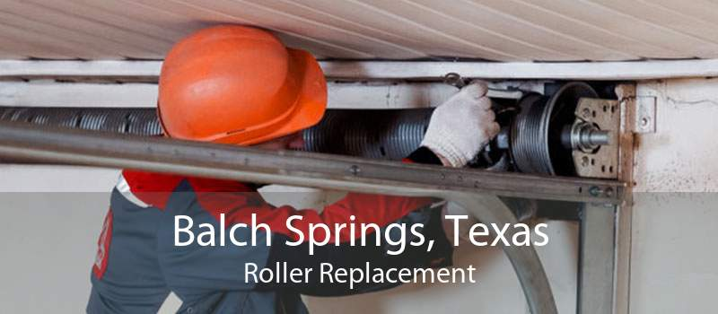 Balch Springs, Texas Roller Replacement