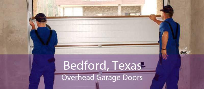 Bedford, Texas Overhead Garage Doors
