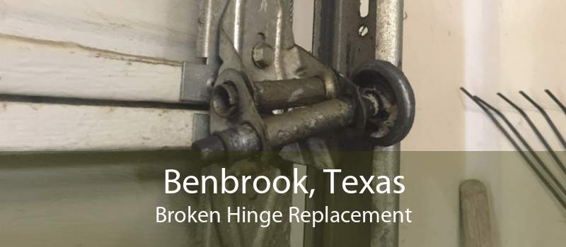 Benbrook, Texas Broken Hinge Replacement