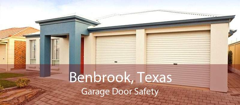 Benbrook, Texas Garage Door Safety