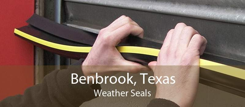 Benbrook, Texas Weather Seals