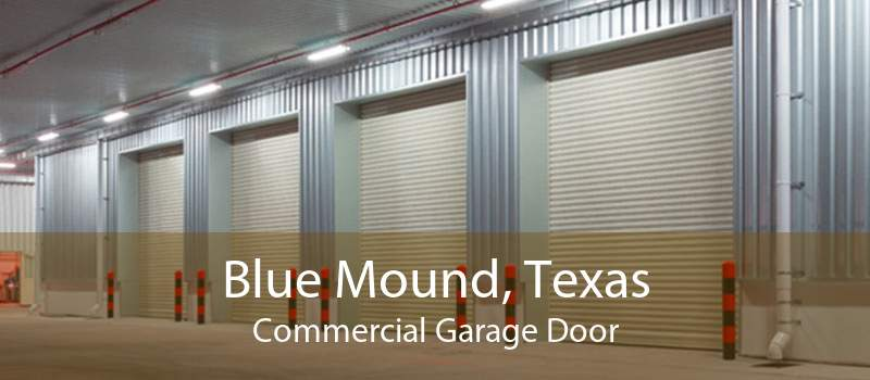 Blue Mound, Texas Commercial Garage Door