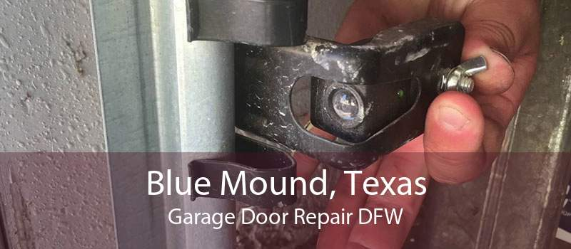 Blue Mound, Texas Garage Door Repair DFW