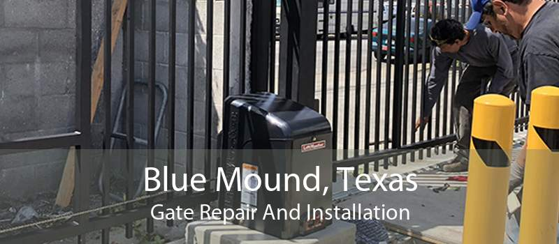 Blue Mound, Texas Gate Repair And Installation