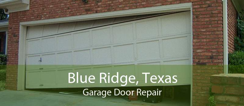 Blue Ridge, Texas Garage Door Repair