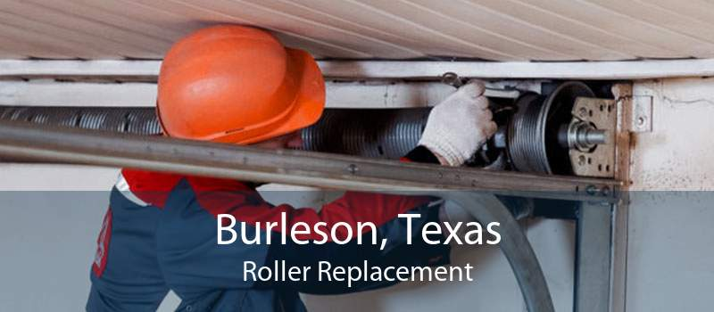 Burleson, Texas Roller Replacement