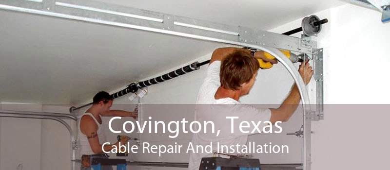 Covington, Texas Cable Repair And Installation