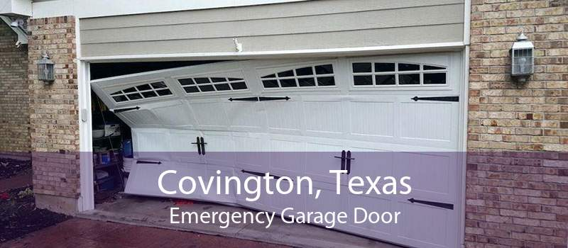 Covington, Texas Emergency Garage Door