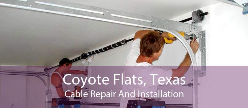 Coyote Flats, Texas Cable Repair And Installation
