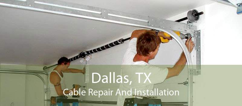 Dallas, TX Cable Repair And Installation
