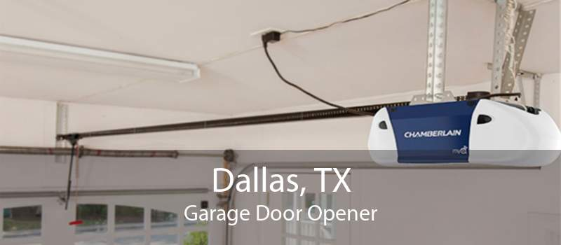 Dallas, TX Garage Door Opener