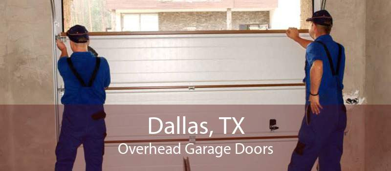 Dallas, TX Overhead Garage Doors