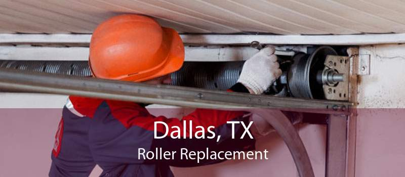Dallas, TX Roller Replacement