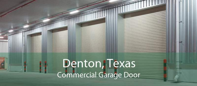 Denton, Texas Commercial Garage Door